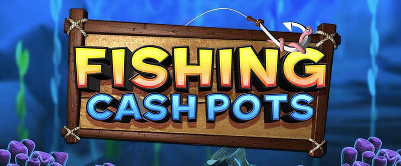 Fishing Cashpots